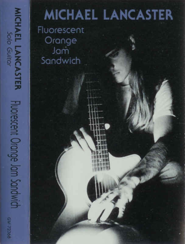 Guitarist Michael Lancaster's 1992 release Fluorscent Orange Jam Sandwich
